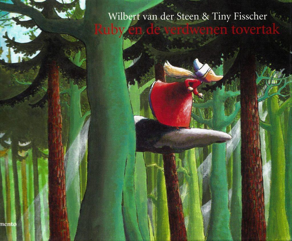 Ruby en de verdwenen tovertak Tiny Fisscher Wilbert van der Steen